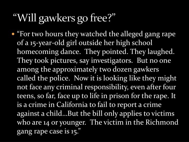 """Will gawkers go free?"""