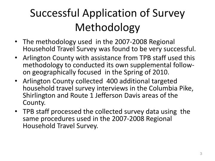 Successful Application of Survey Methodology