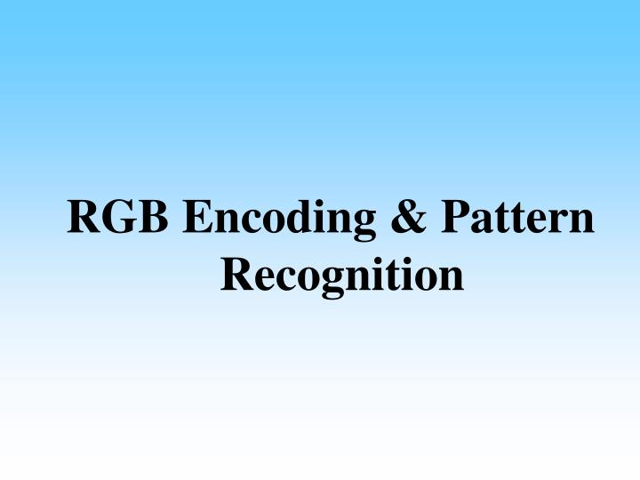 RGB Encoding & Pattern Recognition