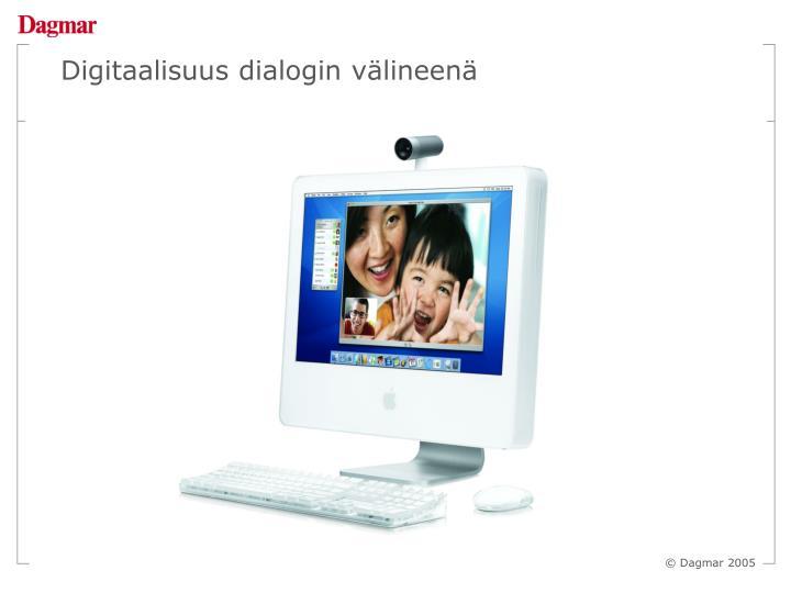 Digitaalisuus dialogin välineenä
