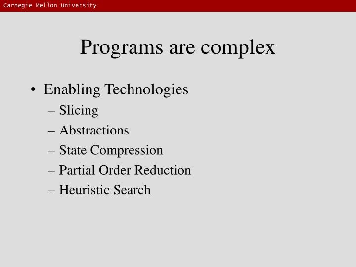 Programs are complex