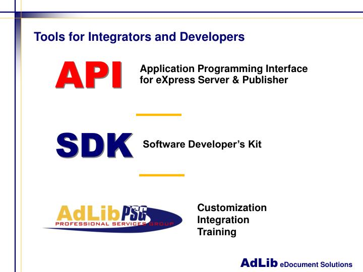 Tools for Integrators and Developers