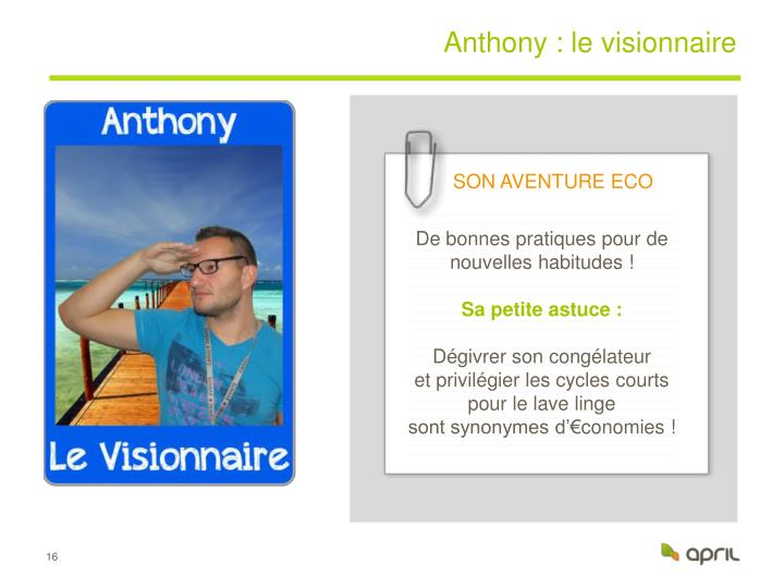 Anthony : le visionnaire