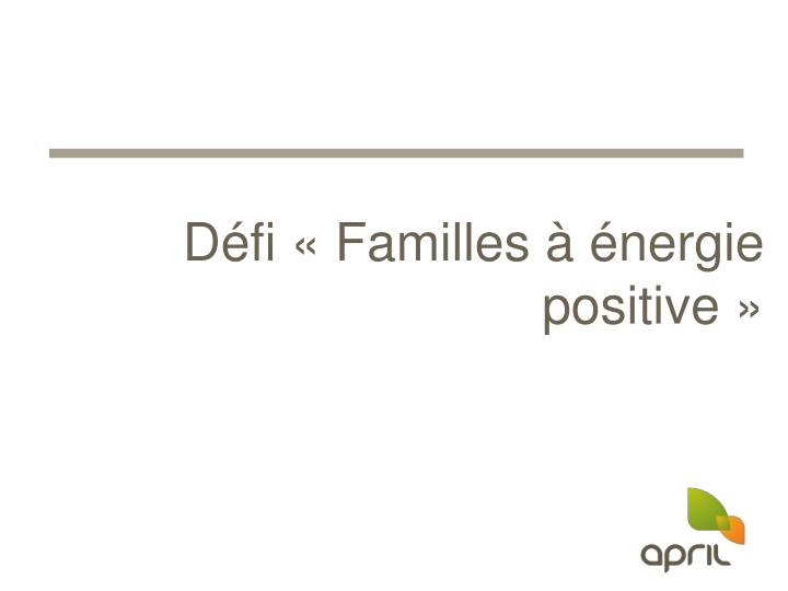 D fi familles nergie positive