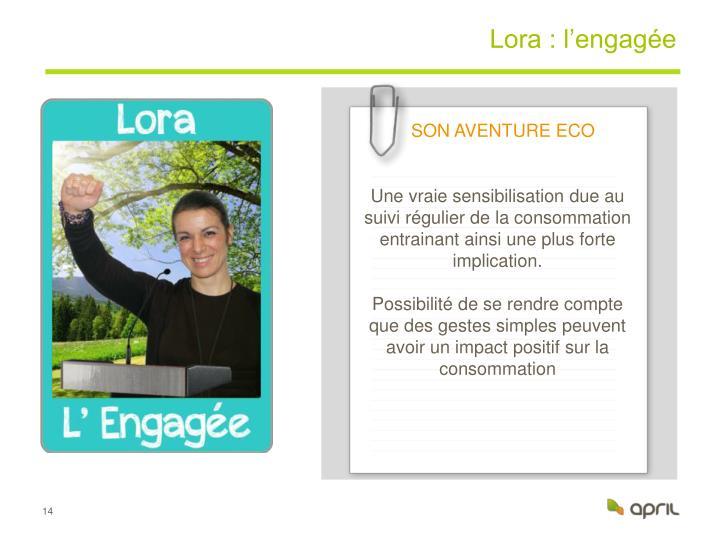 Lora : l'engagée
