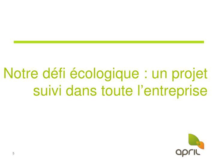 Notre défi écologique : un projet