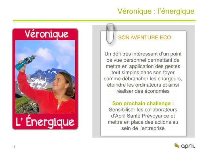 Véronique : l'énergique