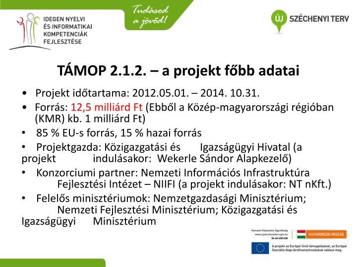 TÁMOP 2.1.2. – a projekt főbb adatai