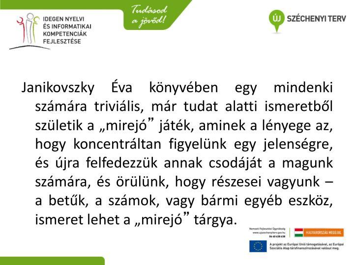 """Janikovszky Éva könyvében egy mindenki számára triviális, már tudat alatti ismeretből születik a """"mirejó"""