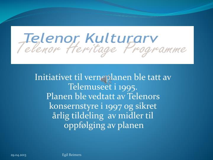 Initiativet til verneplanen ble tatt av Telemuseet i 1995.