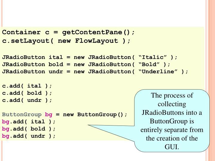 Container c = getContentPane();