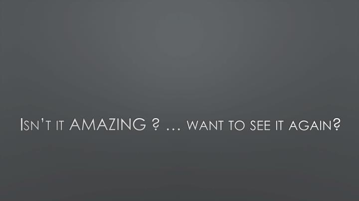 Isn't it AMAZING ? … want to see it again?