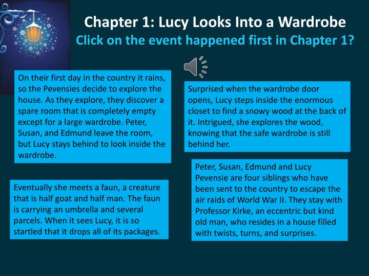 Chapter 1 lucy looks into a wardrobe click on the event happened first in chapter 1