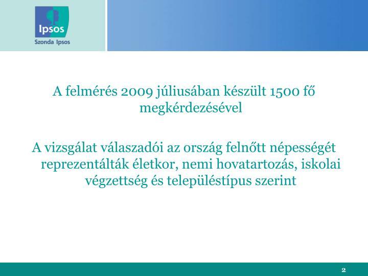 A felmérés 2009 júliusában készült 1500 fő megkérdezésével