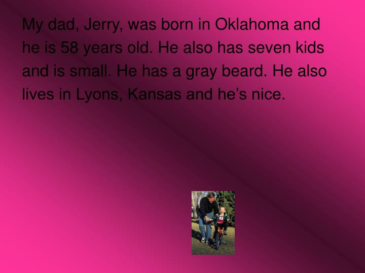 My dad, Jerry, was born in Oklahoma and