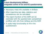 future developments airbase integrated control of eoi and aq questionnaires