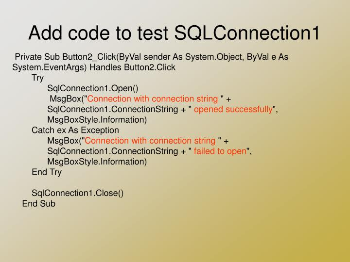 Add code to test SQLConnection1