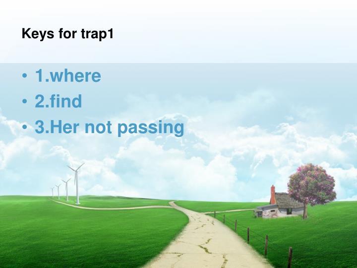Keys for trap1