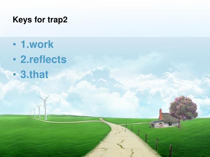 Keys for trap2
