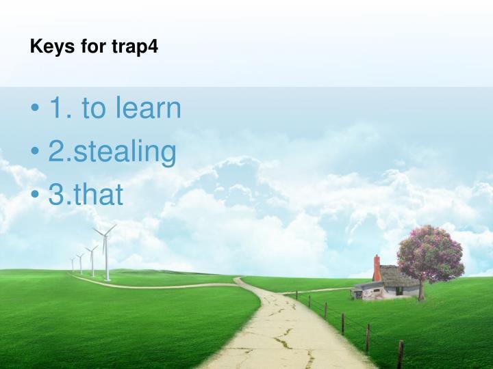 Keys for trap4