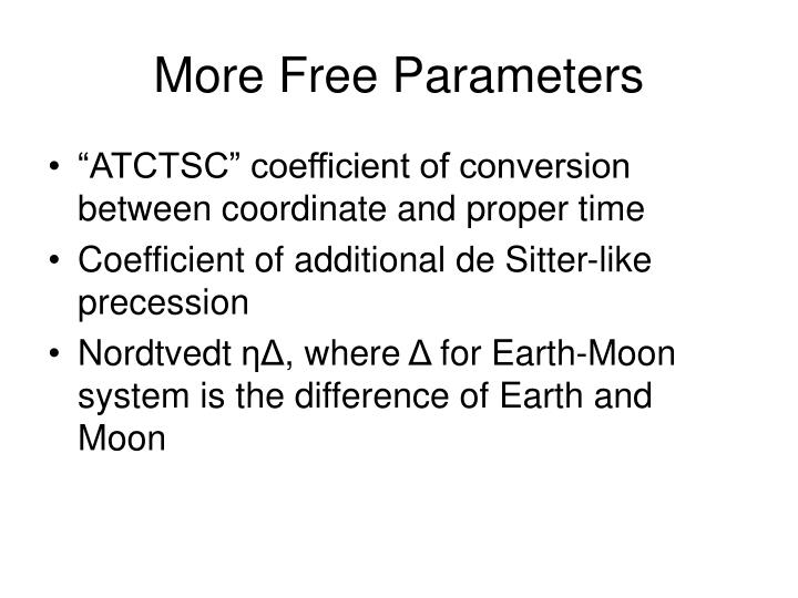 More Free Parameters