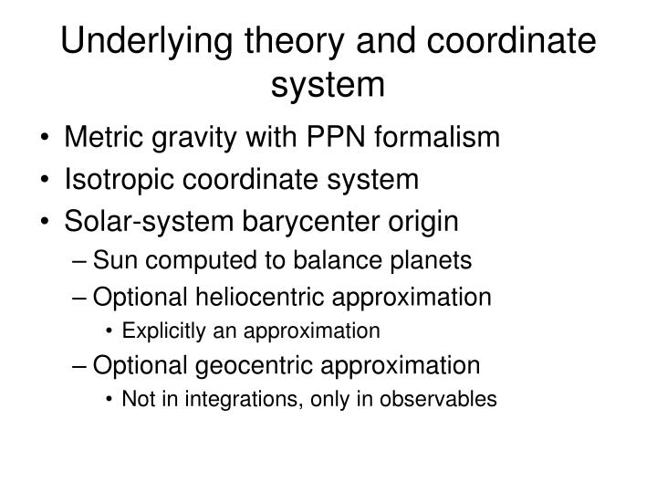 Underlying theory and coordinate system