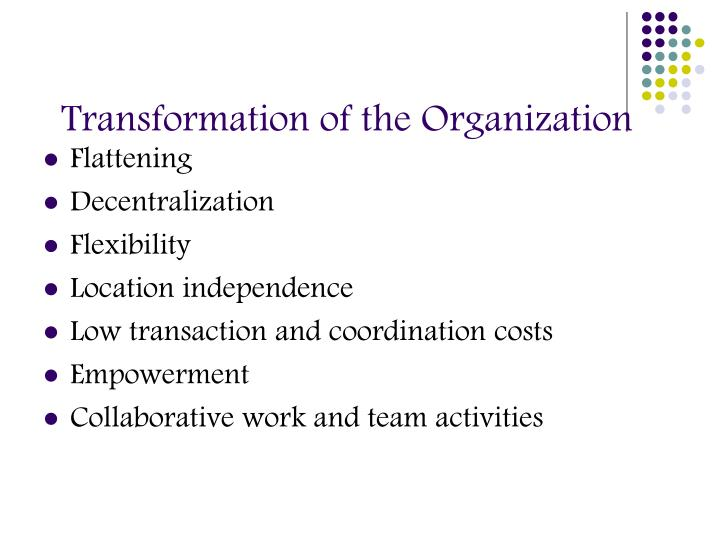 Transformation of the Organization