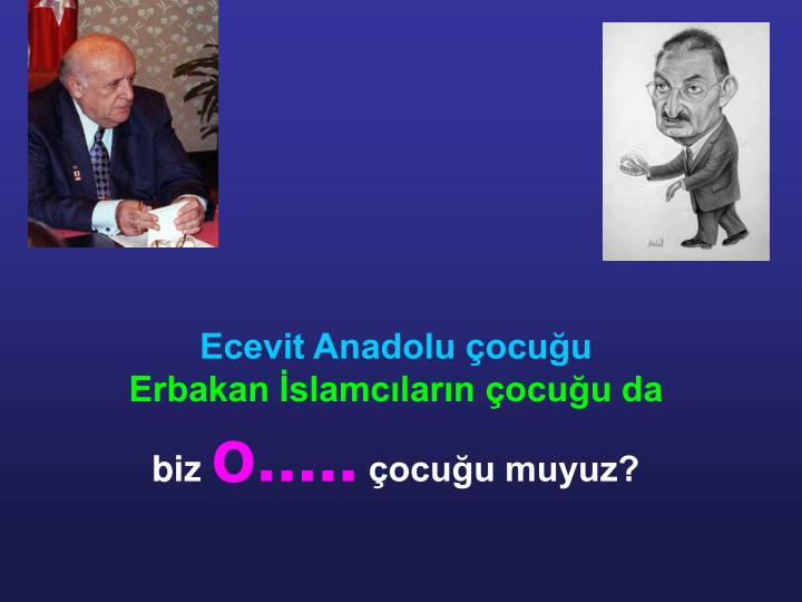 Ecevit Anadolu çocuğu