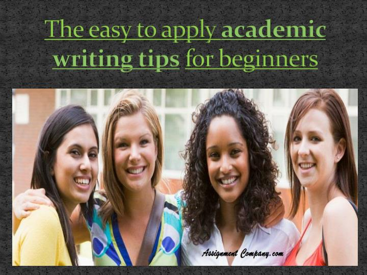 the easy to apply academic writing tips for beginners