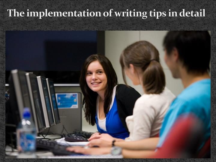 The implementation of writing tips in detail
