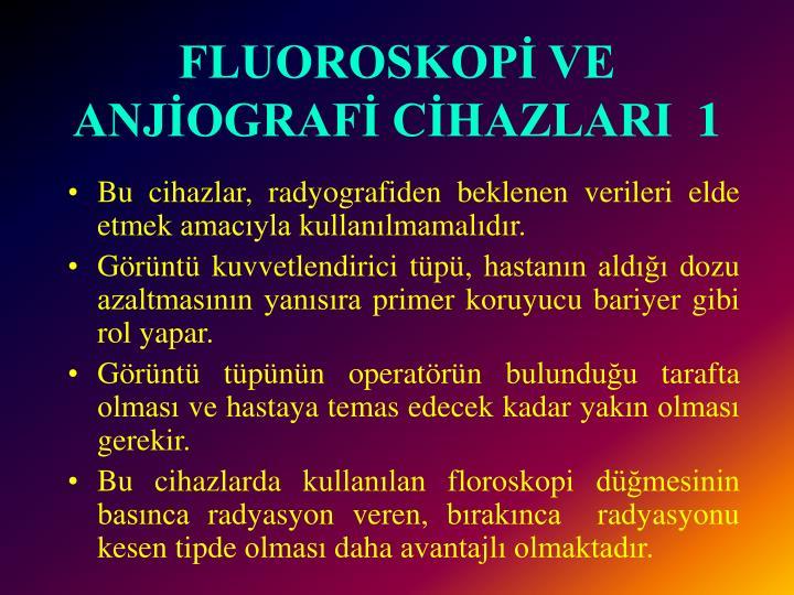 FLUOROSKOPİ VE ANJİOGRAFİ CİHAZLARI