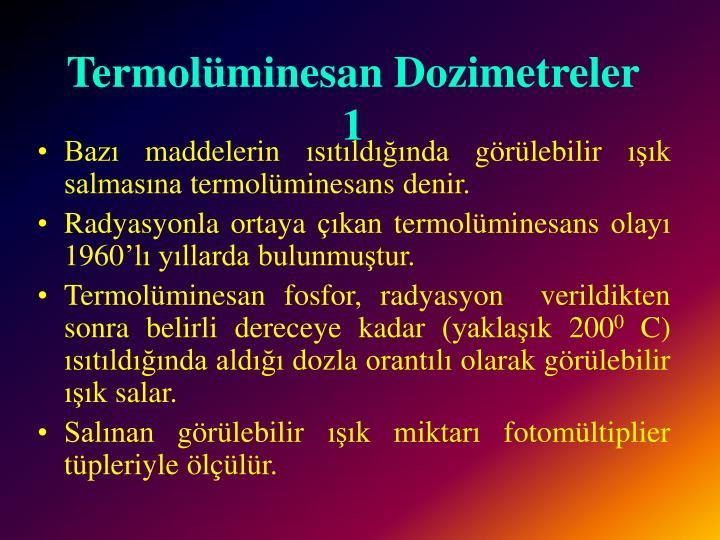 Termolüminesan Dozimetreler