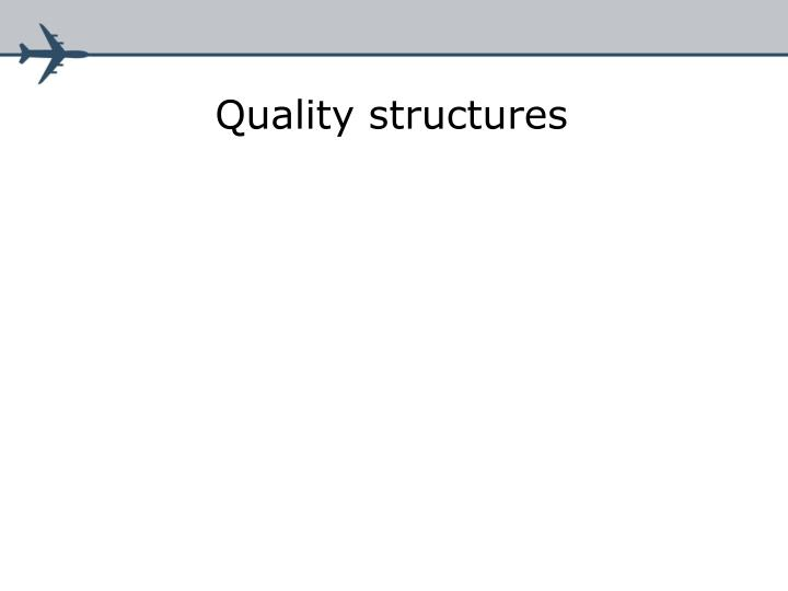Quality structures