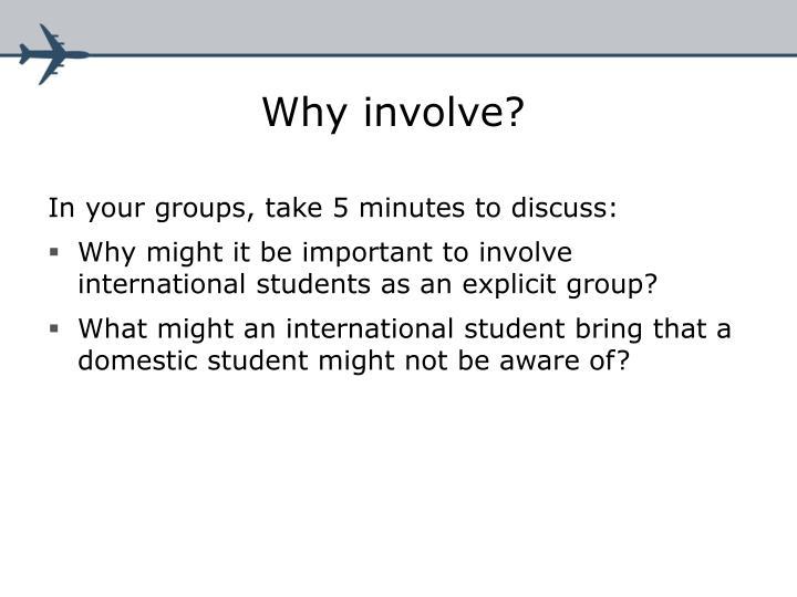 Why involve?