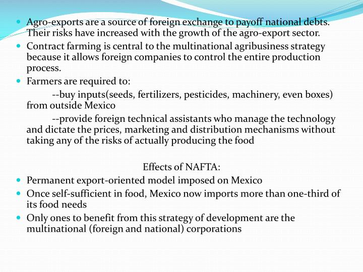 Agro-exports are a source of foreign exchange to payoff national debts.  Their risks have increased with the growth of the agro-export sector.