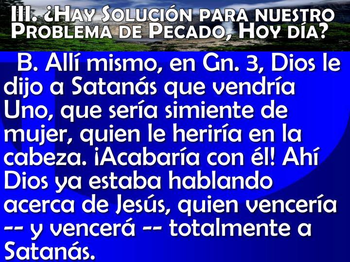 III. ¿Hay Solución para nuestro Problema de Pecado, Hoy día?