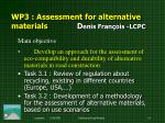 wp3 assessment for alternative materials d enis fran ois lcpc