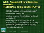 wp3 assessment for alternative materials materials to be contemplated