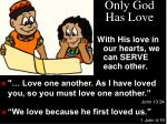only god has love2