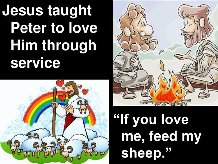 Jesus taught Peter to love Him through service