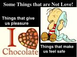 some things that are not love