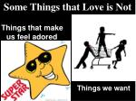 some things that love is not