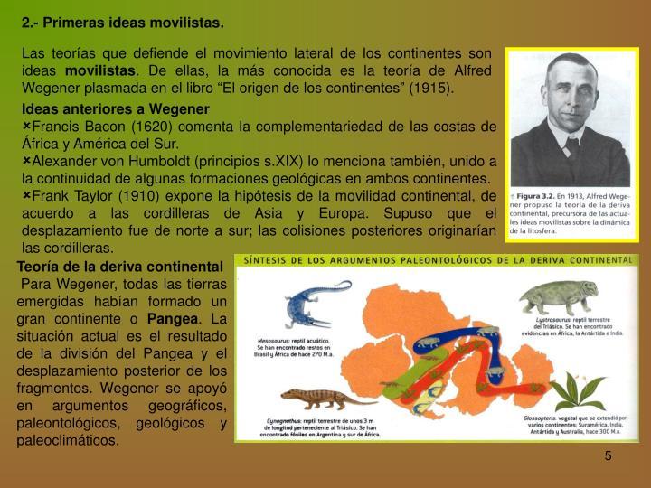 2.- Primeras ideas movilistas.