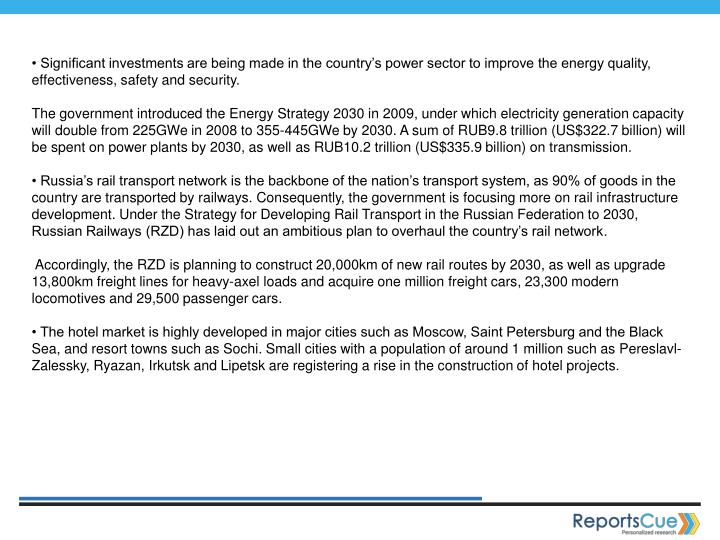 • Significant investments are being made in the country's power sector to improve the energy quality, effectiveness, safety and security.