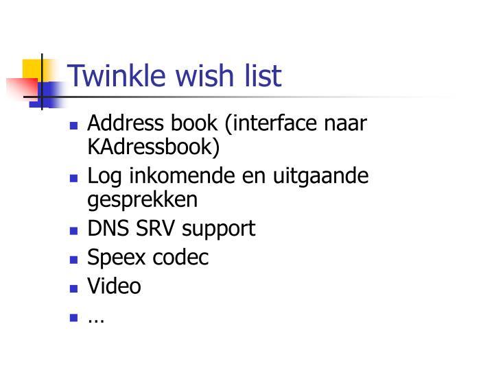 Twinkle wish list