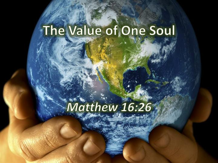 PPT - The Value of One Soul PowerPoint Presentation - ID:6955648