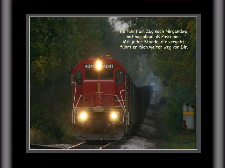 Es fährt ein Zug nach Nirgendwo,