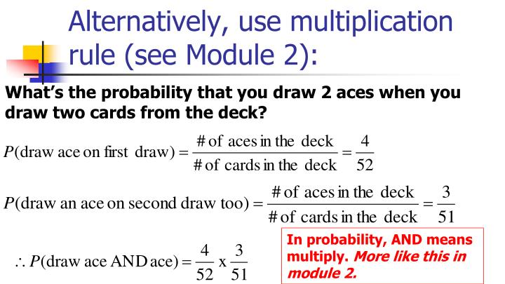 Alternatively, use multiplication rule (see Module 2):
