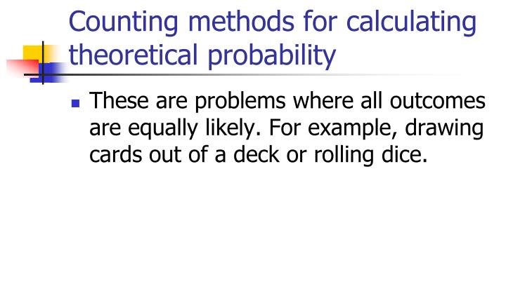 Counting methods for calculating theoretical probability
