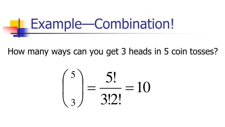Example—Combination!